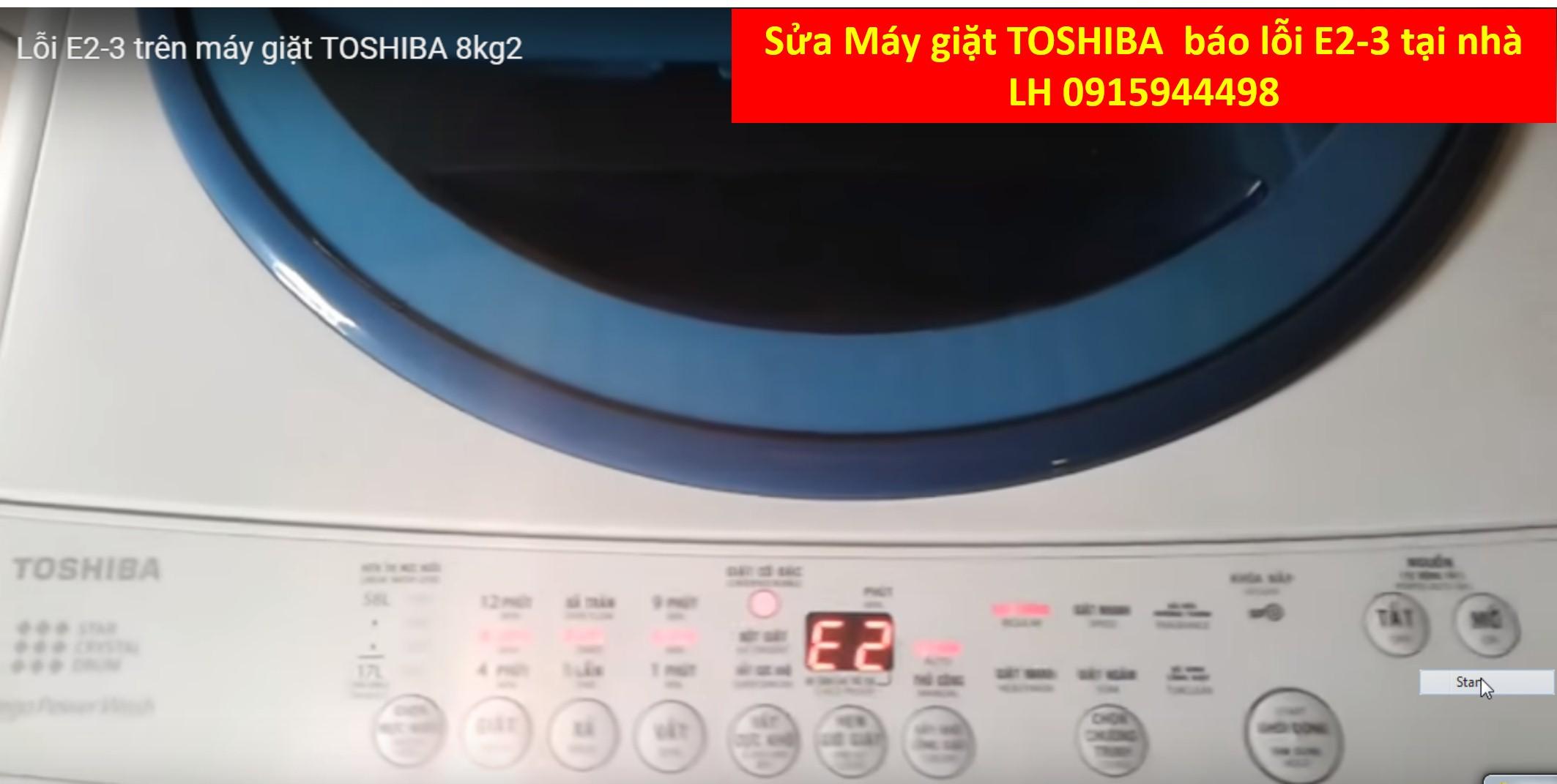 Sửa chữa máy giặt Toshiba báo lỗi E2-3 tại nhà